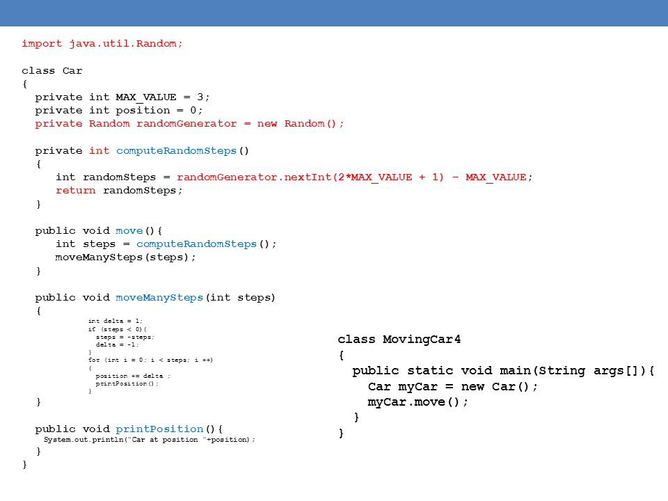 public static void main(String args[]){ Car myCar = new Car();